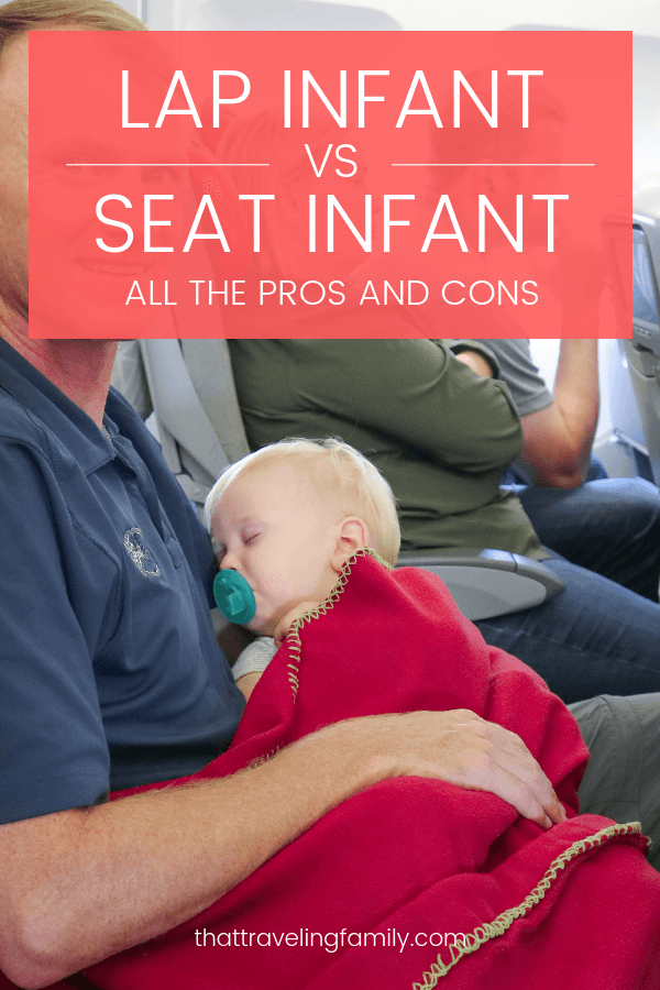 Lap Infant Vs Seat Infant Which Is Right For Your Little One That Traveling Family